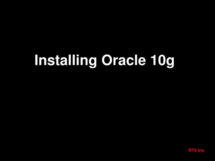 Installing Oracle 10g