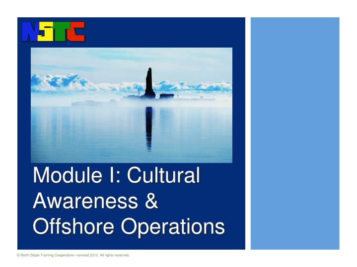 Module I: Cultural Awareness & Offshore Operations