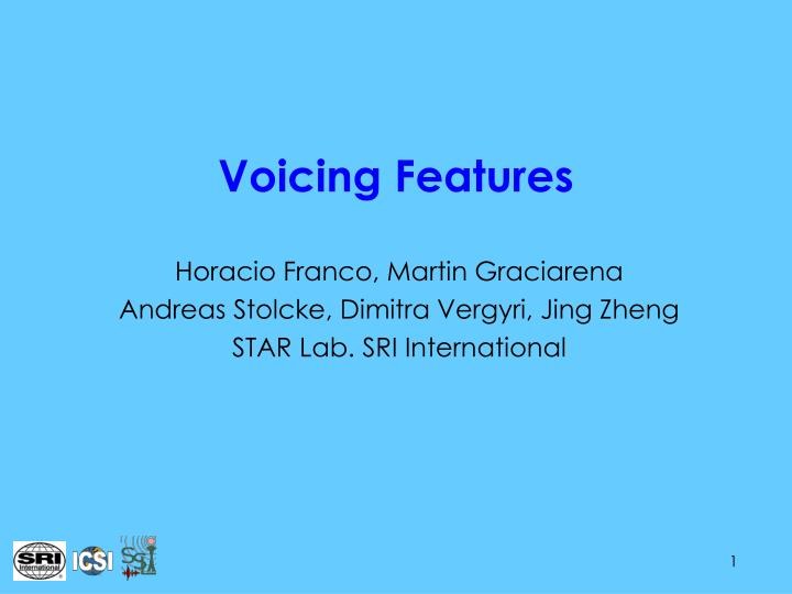 Voicing Features