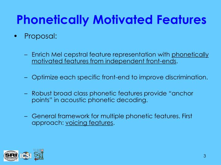 Phonetically Motivated Features