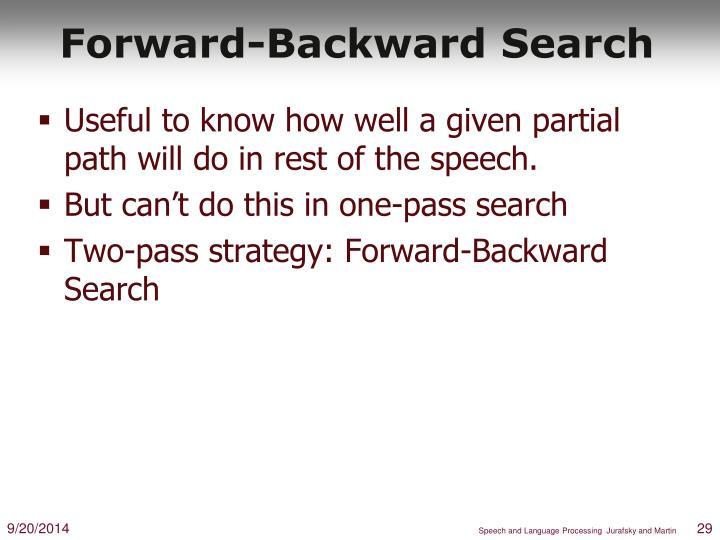 Forward-Backward Search