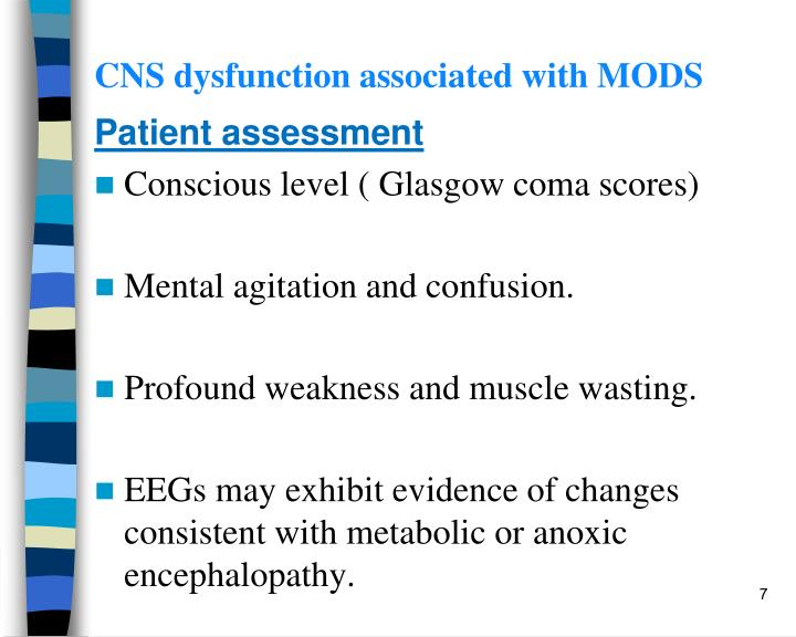 CNS dysfunction associated with MODS