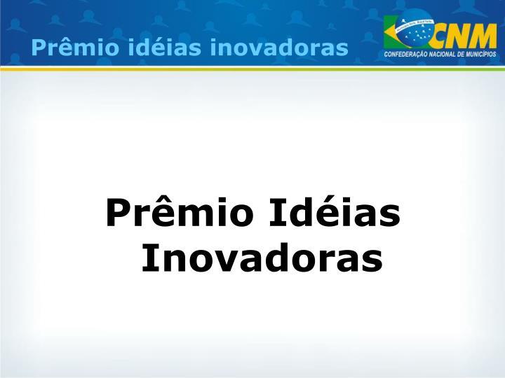 Prêmio idéias inovadoras