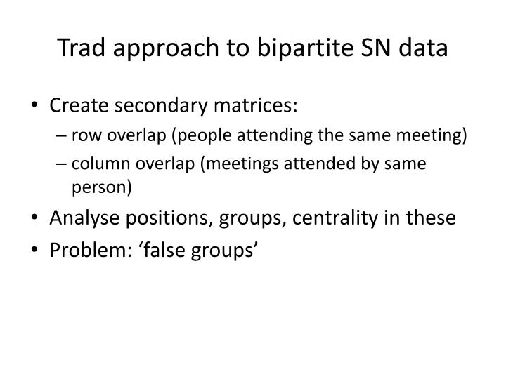 Trad approach to bipartite SN data