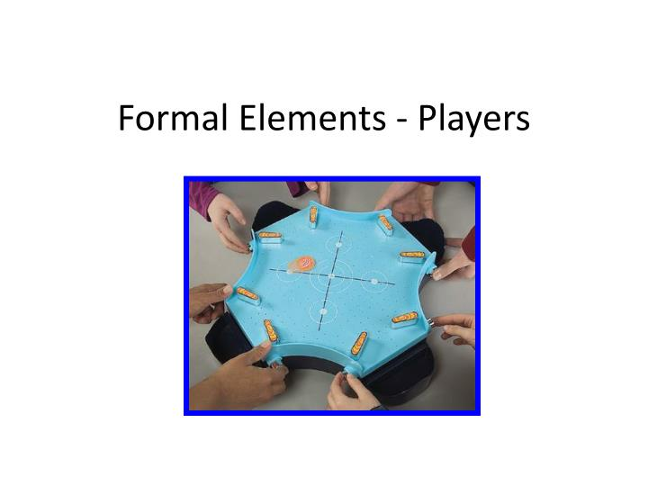 Formal elements players
