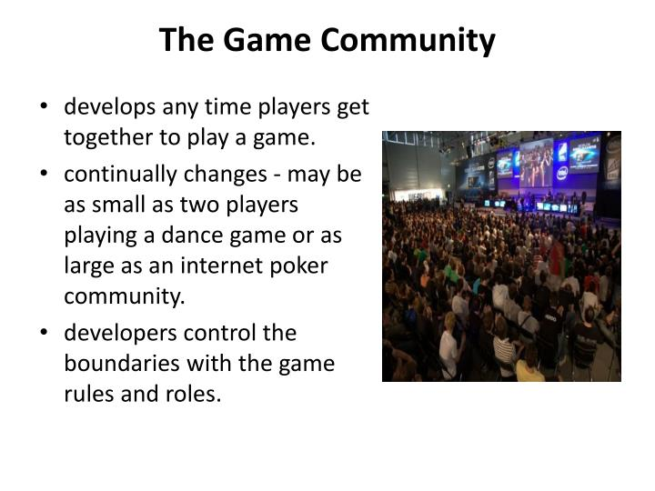 The Game Community