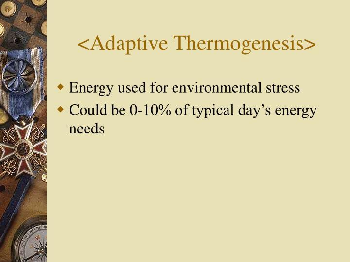 <Adaptive Thermogenesis>