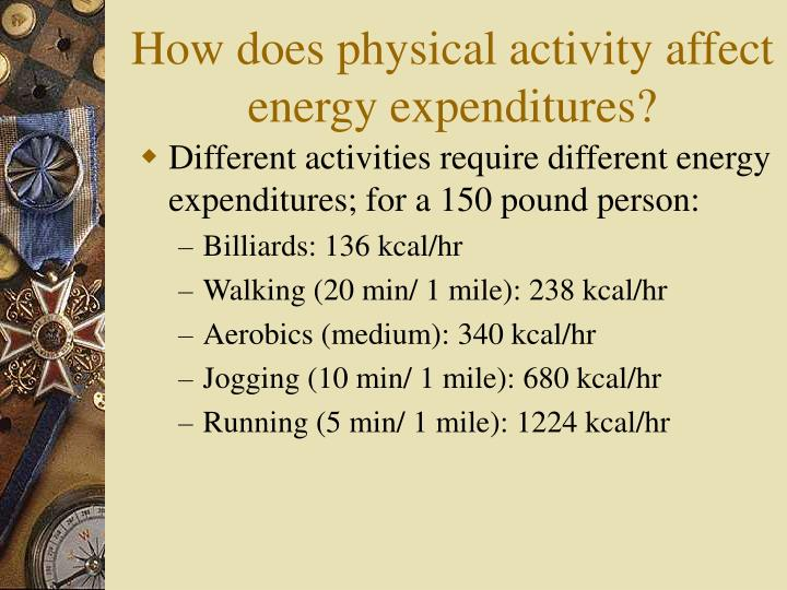 How does physical activity affect energy expenditures?