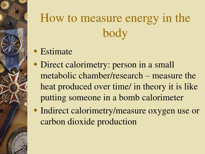 How to measure energy in the body
