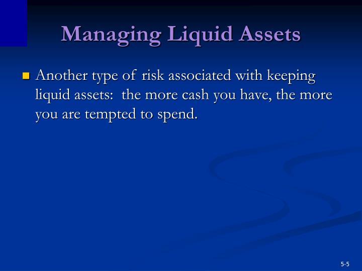 Managing Liquid Assets