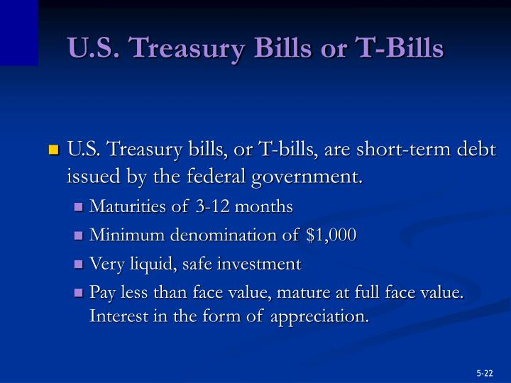 U.S. Treasury Bills or T-Bills