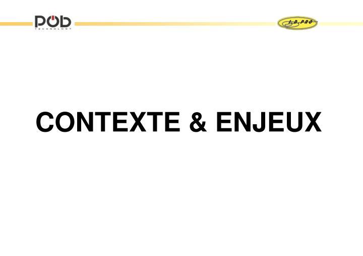 CONTEXTE & ENJEUX