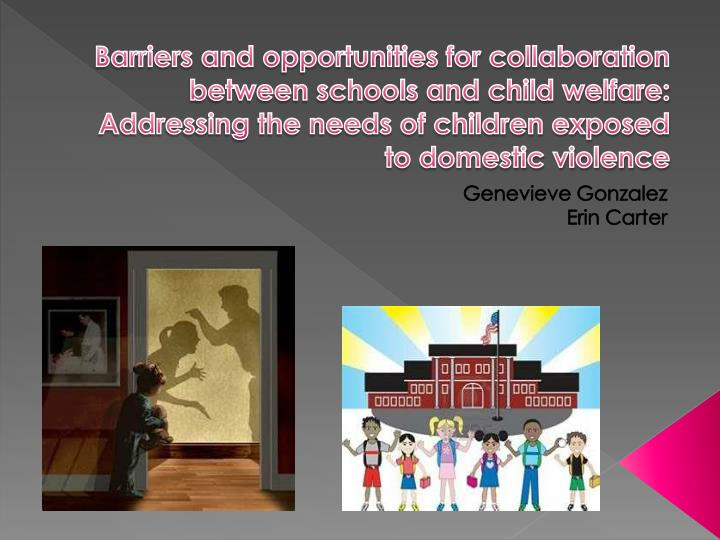 Barriers and opportunities for collaboration between schools and child welfare: Addressing the needs of children exposed to domestic violence