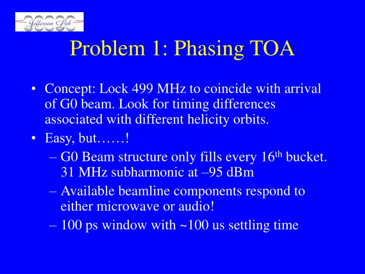 Problem 1 phasing toa