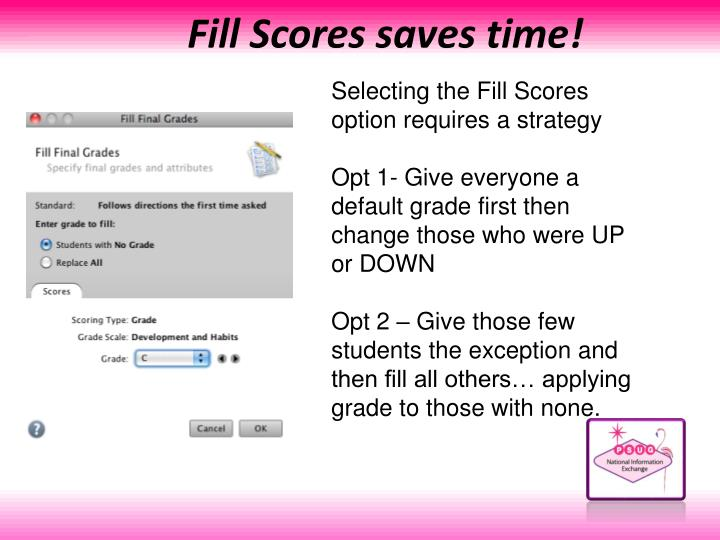 Fill Scores saves time!