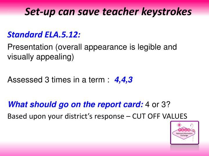 Set-up can save teacher keystrokes