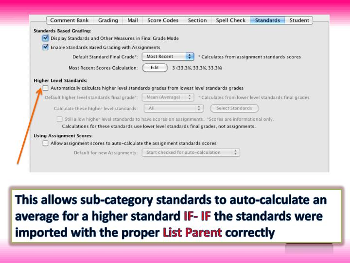 This allows sub-category standards to auto-calculate an average for a higher standard