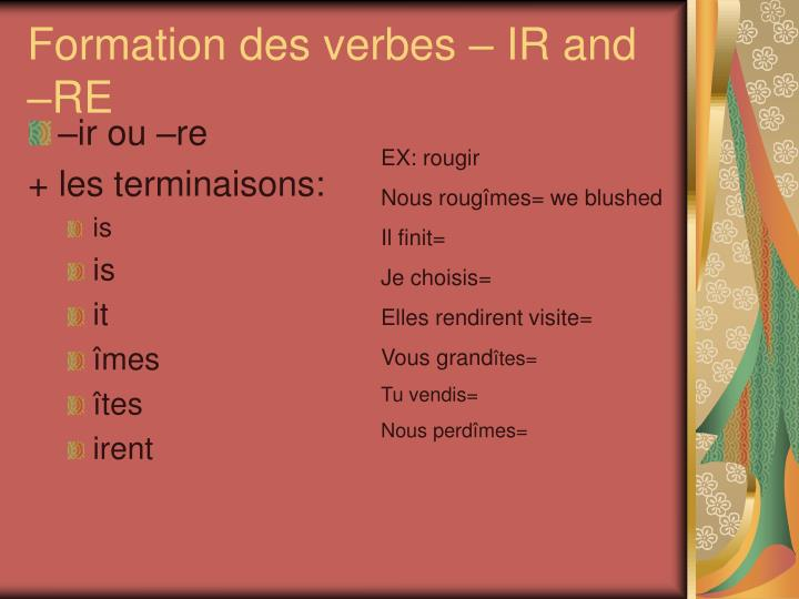 Formation des verbes – IR and –RE