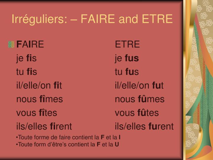 Irréguliers: – FAIRE and ETRE