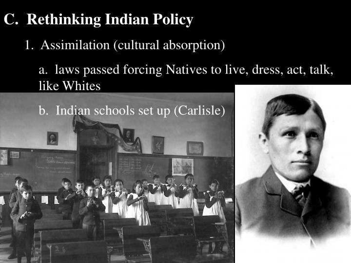 C.  Rethinking Indian Policy