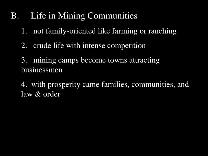 B.     Life in Mining Communities