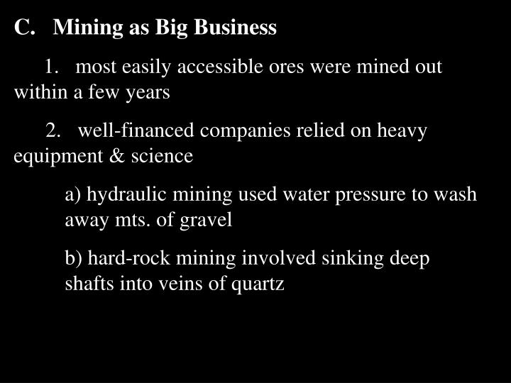 C.   Mining as Big Business