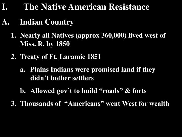 I.       The Native American Resistance