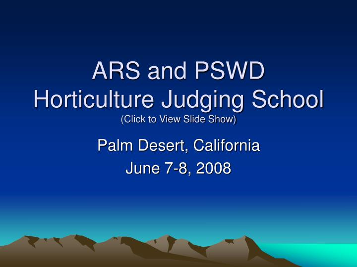 Ars and pswd horticulture judging school click to view slide show