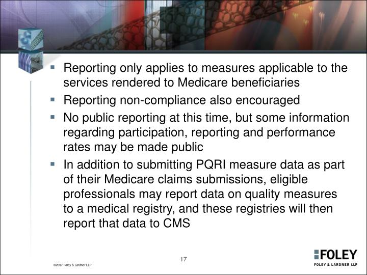 Reporting only applies to measures applicable to the services rendered to Medicare beneficiaries