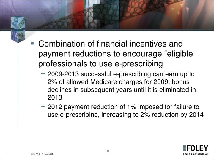 "Combination of financial incentives and payment reductions to encourage ""eligible professionals to use e-prescribing"