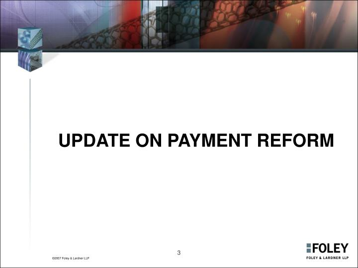 UPDATE ON PAYMENT REFORM