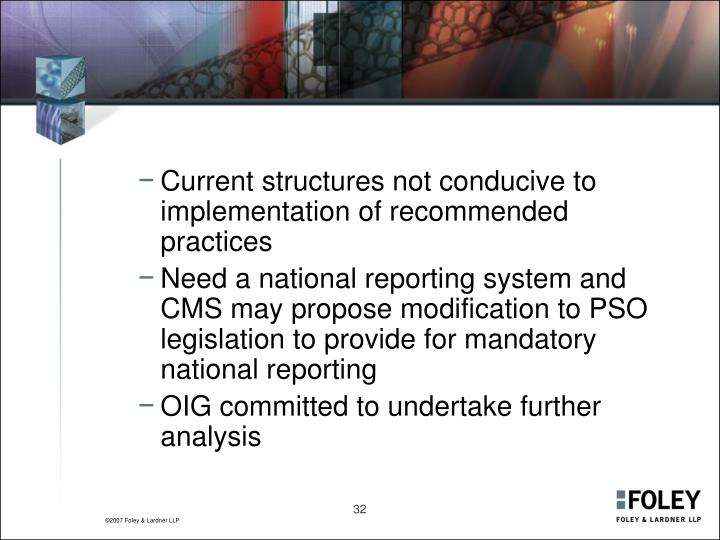 Current structures not conducive to implementation of recommended practices