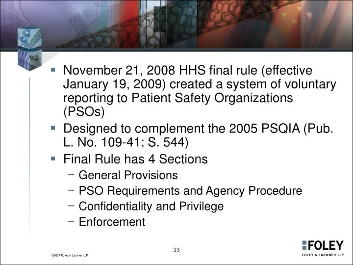 November 21, 2008 HHS final rule (effective January 19, 2009) created a system of voluntary reporting to Patient Safety Organizations (PSOs)