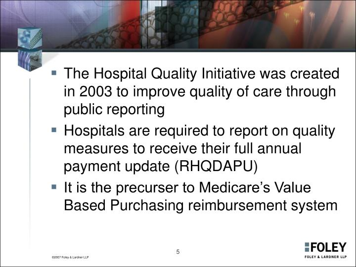 The Hospital Quality Initiative was created in 2003 to improve quality of care through public reporting