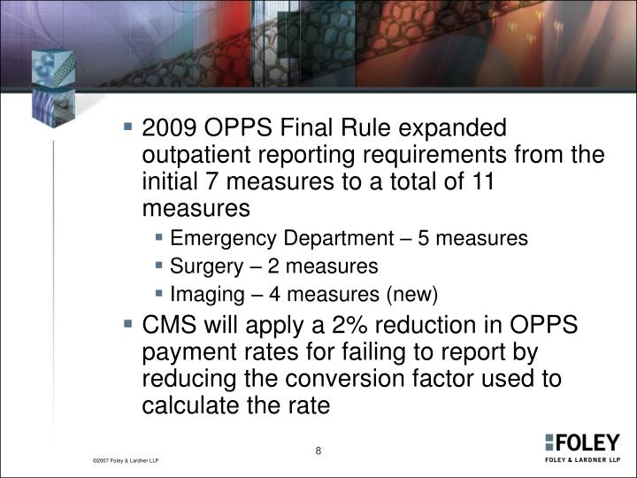 2009 OPPS Final Rule expanded outpatient reporting requirements from the initial 7 measures to a total of 11 measures