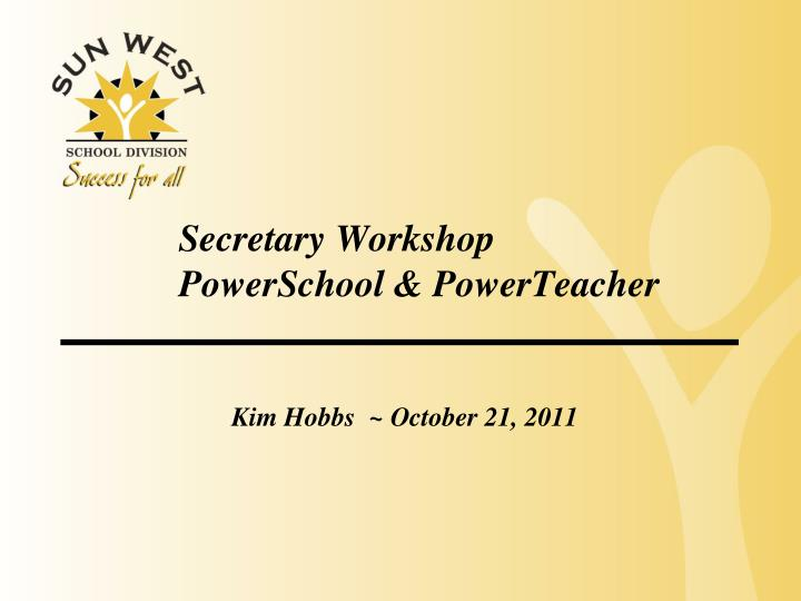 Secretary workshop powerschool powerteacher