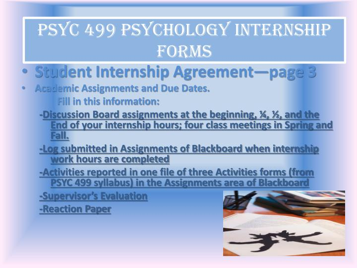 psyc 499 internship paper Psyc 499 psychology internship psyc 499 is required to give you the  (or in  paper copy) when internship work hours are completed -activities reported in.
