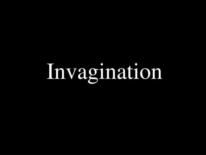 Invagination