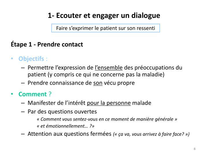 1- Ecouter et engager un dialogue