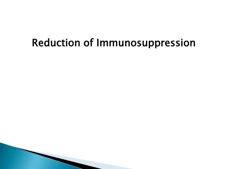 Reduction of Immunosuppression