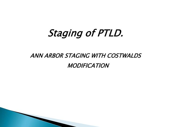 Staging of PTLD.