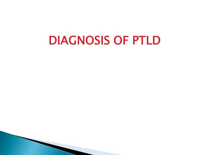 DIAGNOSIS OF PTLD