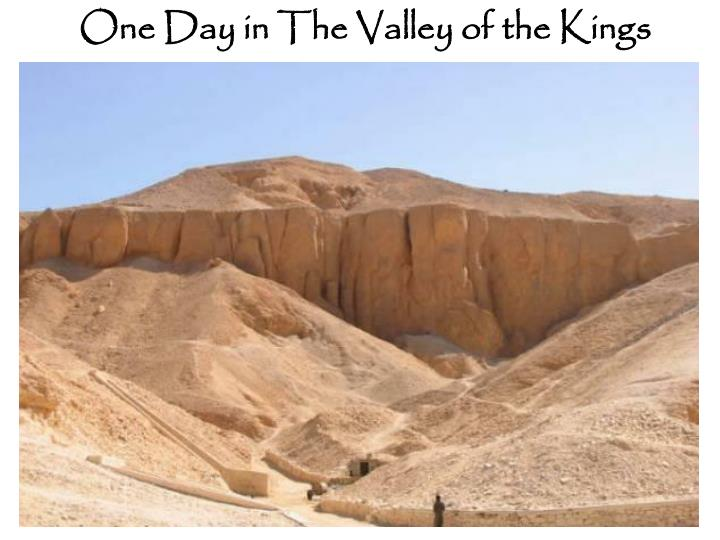 One Day in The Valley of the Kings