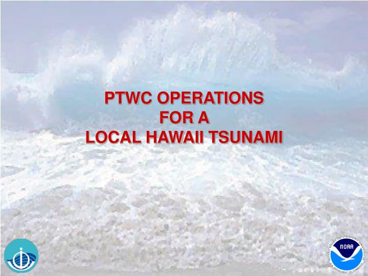 PTWC OPERATIONS