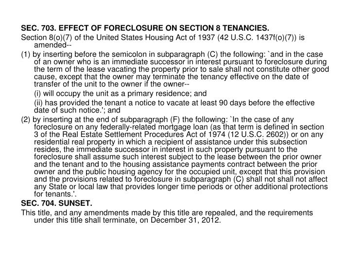 SEC. 703. EFFECT OF FORECLOSURE ON SECTION 8 TENANCIES.