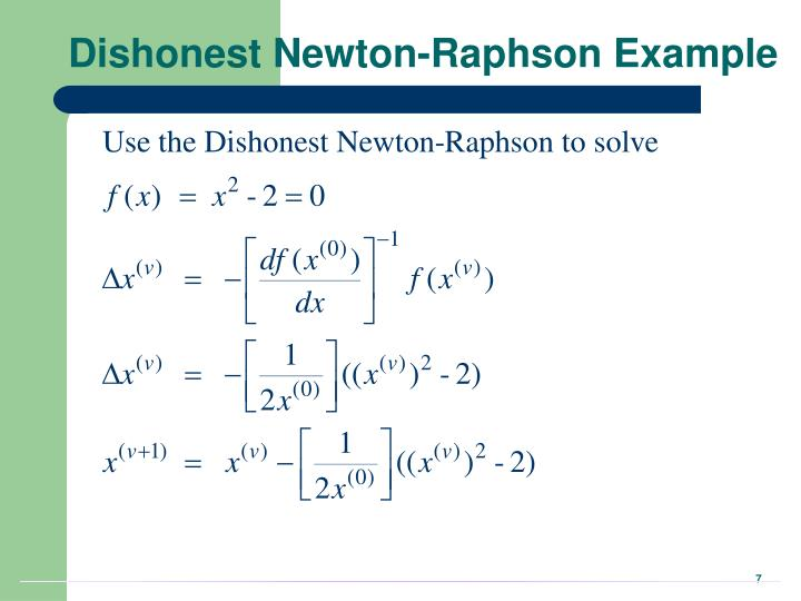 Dishonest Newton-Raphson Example