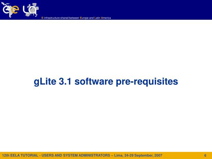 gLite 3.1 software pre-requisites