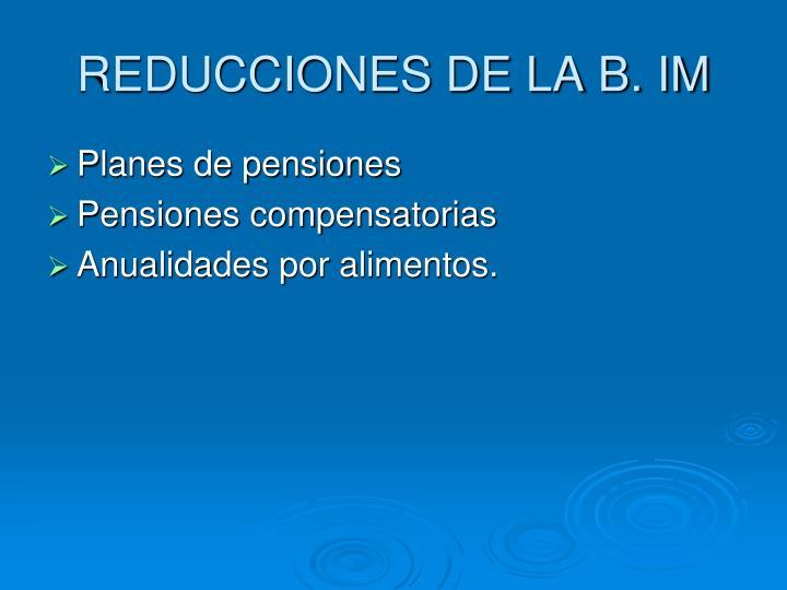 REDUCCIONES DE LA B. IM