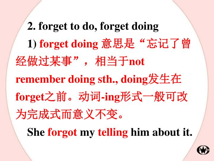 2. forget to do, forget doing