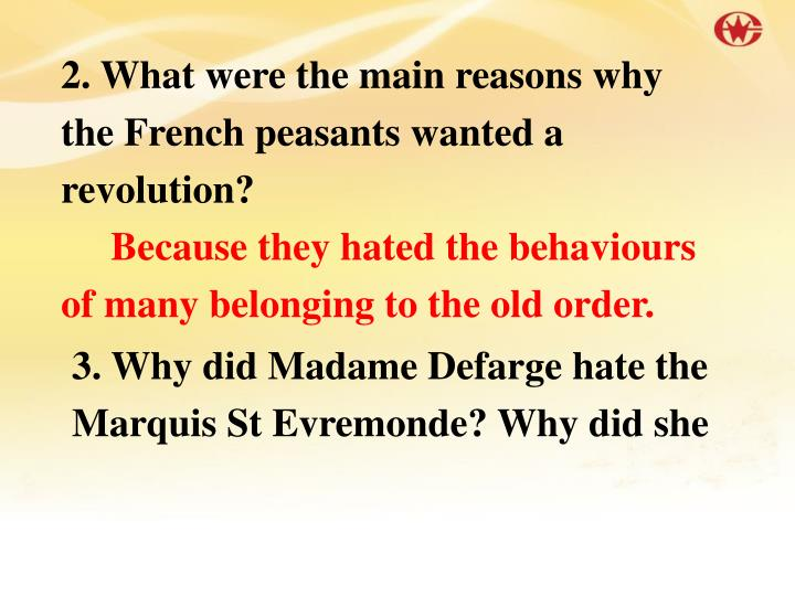 2. What were the main reasons why the French peasants wanted a revolution?